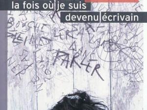 La fois où je suis devenu écrivain / Vincent Cuvellier